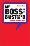 My Boss Is A B@$T@rd: Surviving Turmoil at Work