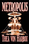 Metropolis by Thea Von Harbou, Science Fiction