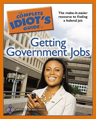 The Complete Idiot's Guide to Getting Government Jobs