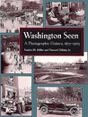 Washington Seen: A Photographic History, 1875-1965