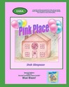 Pink Place: A Lyrical Journey to the Safe Place and Inner Drive Deep Inside Every Child!