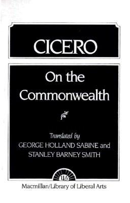 On the Commonwealth and On the Laws by Marcus Tullius Cicero