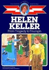 Helen Keller: From Tragedy to Triumph (Childhood of Famous Americans)