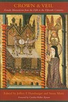 Crown and Veil: Female Monasticism from the Fifth to the Fifteenth Centuries