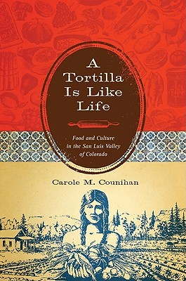 A Tortilla Is Like Life by Carole Counihan