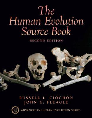 The Human Evolution Source Book by Russell L. Ciochon