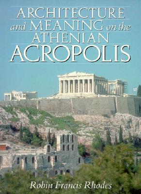 Architecture and meaning on the athenian acropolis by for What does architecture mean