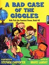 Bad Case Of The Giggles, A : Kids' Favorite Funny Poems