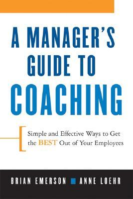 A Manager's Guide to Coaching by Brian Emerson