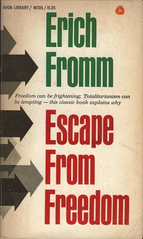 Escape from Freedom by Erich Fromm
