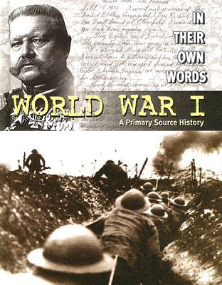 World War I: A Primary Source History