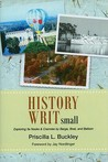 History Writ Small: Exploring Its Nooks & Crannies by Barge, Boat, and Balloon