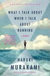 What I Talk About When I Talk About Running by Haruki Murakami