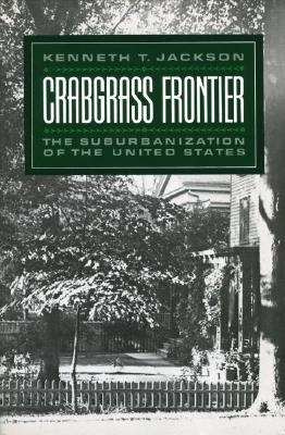Crabgrass Frontier: The Suburbanization of the United States