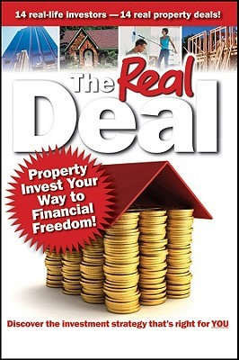 The Real Deal: Property Invest Your Way to Financial Freedom!