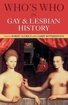 Who's Who in Gay and Lesbian History: From Antiquity to the Mid-Twentieth Century