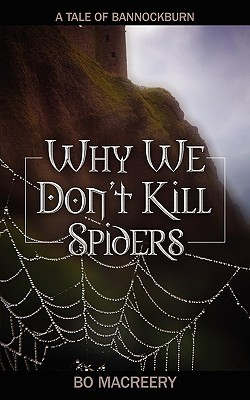 Why We Don't Kill Spiders: A Tale of Bannockburn