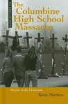 The Columbine High School Massacre: Murder in the Classroom