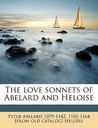 The Love Sonnets of Abelard and Heloise by Héloïse d'Argenteuil