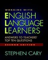 Working with English Language Learners: Answers to Teachers' Top Ten Questions