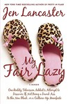 My Fair Lazy by Jen Lancaster