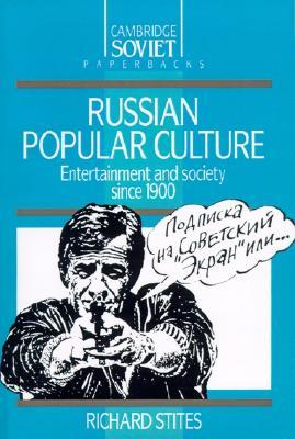 Russian Popular Culture: Entertainment and Society Since 1900