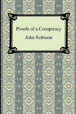 Proofs of a Conspiracy by John Robison