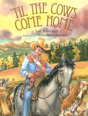 'Til the Cows Come Home by Jodi Icenoggle