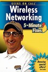 Geeks on Call Wireless Networking 5-Minute Fixes