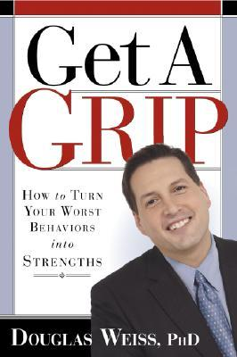 Get A Grip: How to Take Control of the Things that are Controlling You