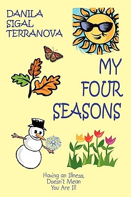 My Four Seasons: Having an Illness, Doesn't Mean You Are Ill