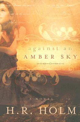 Against an Amber Sky by H.R. Holm