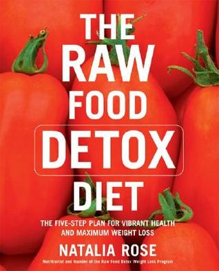 The Raw Food Detox Diet by Natalia Rose