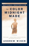 The Color Midnight Made : A Novel