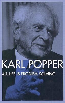 All Life Is Problem Solving by Karl R. Popper