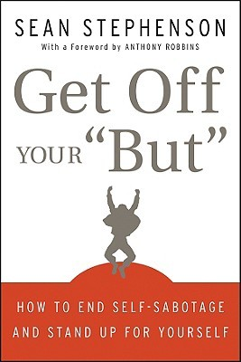 """Get Off Your """"But"""" by Sean Stephenson"""