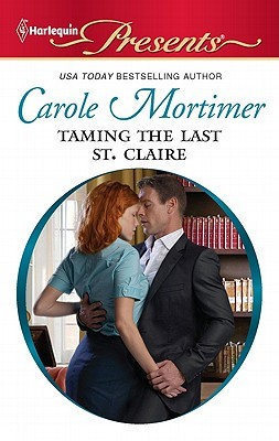 Taming the Last St. Claire by Carole Mortimer