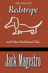 The Trilogy: Redstripe and Other Dachshund Tales