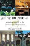 Going on Retreat: A Beginner's Guide to the Christian Retreat Experience
