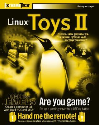 Linux Toys II: 9 Cool New Projects for Home, Office, and Entertainment [With CD-ROM]