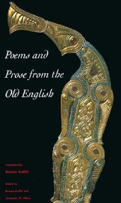 Poems and Prose from the Old English by Burton Raffel