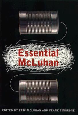 The Essential Mcluhan by Marshall McLuhan