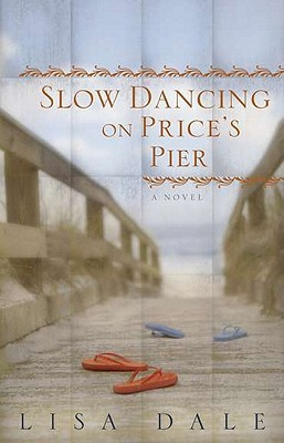 Slow Dancing on Price's Pier by Lisa Dale