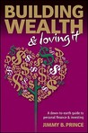 Building Wealth & Loving It: A Down-To-Earth Guide to Personal Finance and Investing
