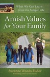Amish Values for Your Family by Suzanne Woods Fisher
