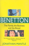 Benetton: The Family, the Business and the Brand