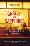 Garlic And Sapphires: the secret life of a food critic
