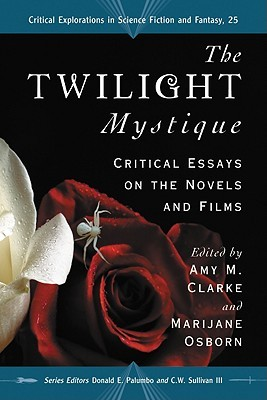 The Twilight Mystique by Amy M. Clarke