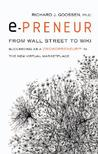 E-Preneur: From Wall Street to Wiki: Succeeding as a Crowdpreneur in the New Virtual Marketplace