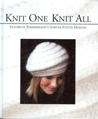 Knit One Knit All by Elizabeth Zimmermann
